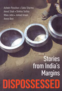 Dispossessed Stories From Indias Margins