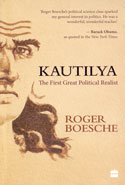 Kautilya the First Great Political Realist