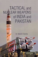 Tactical and Nuclear Weapons of India and Pakistan