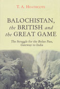 Balochistan the British and the Great Game