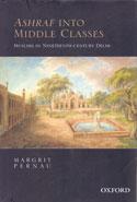 Ashraf Into Middle Classes Muslims in Nineteenth Century Delhi