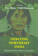 Debating Northeast India Mapping Ethnic Identity Formation