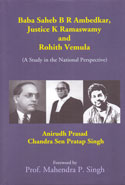 Baba Saheb B R Ambedkar Justice K Ramaswamy and Rohith Vemula a Study in the National Perspective