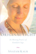 Original Light the Morning Practice of Kundalini Yoga