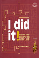 I Did it Exceptional Stories of People Who Made it Large