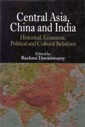 Central Asia China and India Historical Economic Political and Cultural Relations