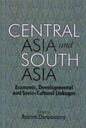 Central Asia and South Asia Economic Developmental and Socio Cultural Linkages