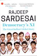 Democracys XI the Great Indian Cricket Story