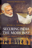 Securing India the Modi Way Pathankot Surgical Strikes and More