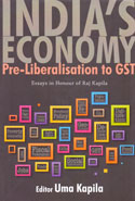 Indias Economy Pre Liberalisation to GST Essays in Honour of Raj Kapila