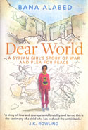 Dear World a Syrian Girls Story of War and Plea for Peace