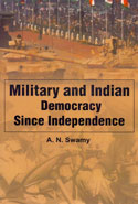 Military and Indian Democracy Since Independence