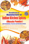 Handbook on Manufacture of Indian Kitchen Spices Masala Powder With Formulations Processes and Machinery Details