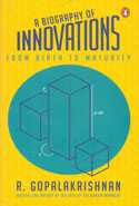 A Biography of Innovations From Birth to Maturity