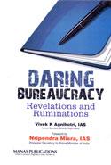 Daring Bureaucracy Revelations and Ruminations
