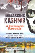 Unmasking Kashmir A Bureaucrat Reveals