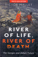 River of Life River of Death the Ganges and Indias Future