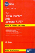 GST Law and Practice With Customs and FTP Paper 8 Indirect Tax Laws for CA Final as per New Syllabus November 2018 Exam