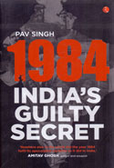 1984 Indias Guilty Secret