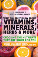 What You Must Know About Vitamins Minerals Herbs and More
