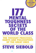 177 Mental Toughness Secrets of the World Class the Thought Processes Habits and Philosophies of the Great Ones