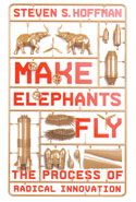 Make Elephants Fly the Process of Radical Innovation