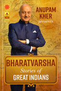 Anupam Kher Presents Bharatvarsha Stories of Great Indians