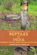 A Naturalists Guide to the Reptiles of India Bangladesh Bhutan Nepal Pakistan and Sri Lanka