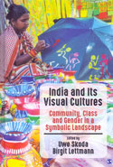 India and Its Visual Cultures Community Class and Gender in a Symbolic Landscape