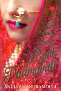 Rani Padmavati the Burning Queen