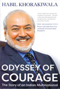 Odyssey of Courage the Story of an Indian Multinational