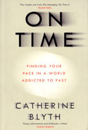 On Time Finding Your Pace in a World Addicted to Fast