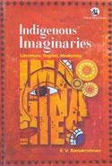 Indigenous Imaginaries Literature Region Modernity