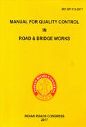 IRC SP 112 2017 Manual for Quality Control in Road and Bridge Works