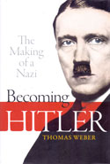 Becoming Hitler the Making of a Nazi