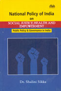 National Policy of India on Social Justice Health and Empowerment Public Policy and Governance in India