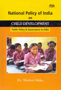 National Policy of India on Child Development Public Policy and Governance in India