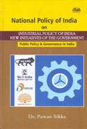 National Policy of India on Industrial Policy of India New Initiatives of the Government Public Policy and Governance in India