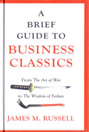 A Brief Guide to Business Classics From the Art of War to the Wisdom of Failure