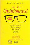 Yes I am Opinionated Musings of a Lawyer on Governance Law and Policy