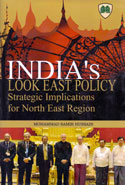 Indias Look East Policy Strategic Implications for North East Region