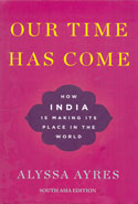 Our Time Has Come How India is Making its Place in the World