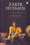 Zakir Hussain a Life in Music