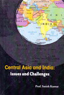 Central Asia and India Issues and Challenges
