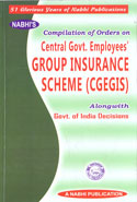 Compilation of Orders on Central Govt Employees Group Insurance Scheme CGEGIS Alongwith Govt of India Decisions