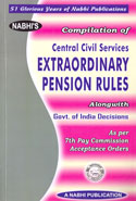 Compilation of Central Civil Services Extraordinary Pension Rules Alongwith Government of India Decisions as Per 7th Pay Commission Acceptance Orders