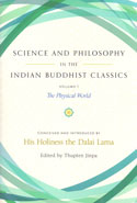 Science and Philosophy in the Indian Buddhist Classics the Physical World Volume 1