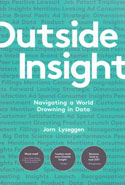 Outside Insight Navigating a World Drowning in Data