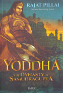 Yoddha the Dynasty of Samudragupta