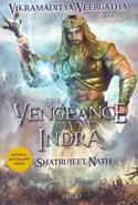 The Vengeance of Indra Vikramaditya Veergatha Book 3